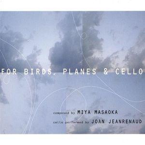 For Birds Planes & Cello