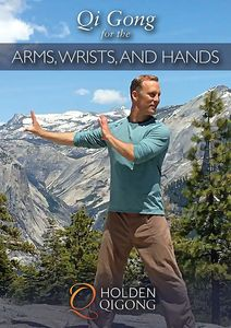 Qi Gong For Arms, Wrists, And Hands