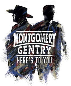 Here's To You , Montgomery Gentry