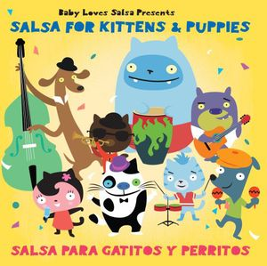 Baby Loves Salsa: For Kittens and Puppies