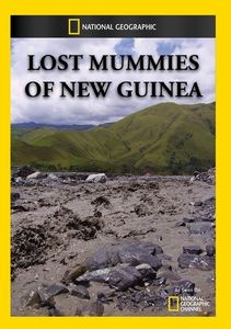 Lost Mummies of New Guinea