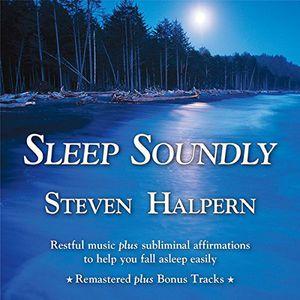 Sleep Soundly: Restful Music Plus Subliminal