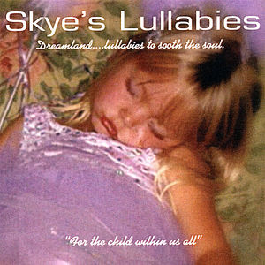 Dreamland...Lullabies to Sooth the Soul