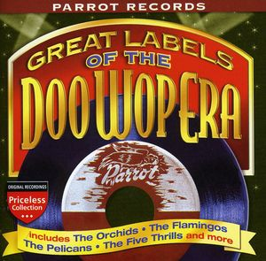 Great Labels Of Doo Wop: Parrot