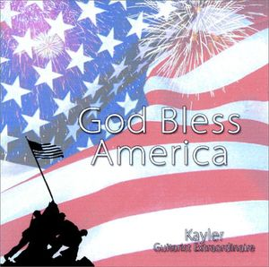 God Bless America-Kayler Guitarist Extraordinaire