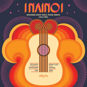 Naino! Spanish Gipsy Soul Funk Disco (Various Artists)