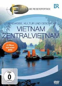 Br-Fernweh: Vietnam & Zentralvietnam