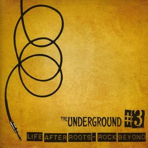 Underground #3 Life After Roots-Rock Beyond /  Various