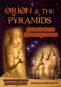 Orion and Pyramids: Secrets of Ancient Egyptians
