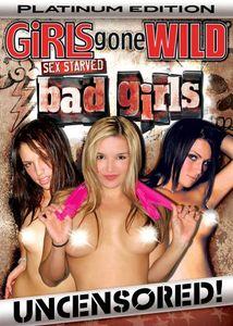 Girls Gone Wild: Platinum Sex Starved Bad Girls