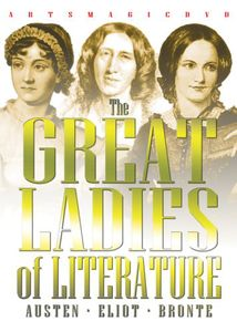 The Great Ladies of Literature: Austen /  Eliot /  Brontë