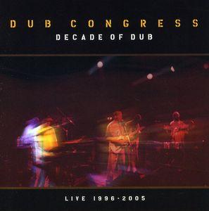 Decade of Dub Live 1996 - 2005
