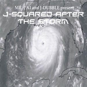 Mr. Jai & J-Dubble Presentj-Squared After the Stor