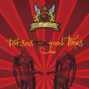 Torsos & Good Times