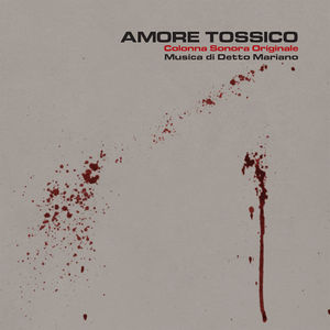 Amore Tossico - O.S.T.