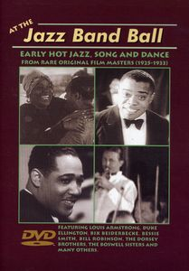 At the Jazz Band Ball: Early Hot Jazz, Song and Dance From Rare Original Film Masters (1925-1933)