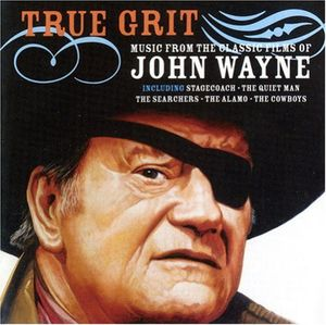 True Grit: Music from Classic John Wayne /  Various