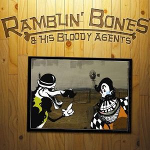 Ramblin' Bones & His Bloody Agents