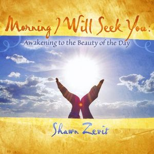 Morning I Will Seek You