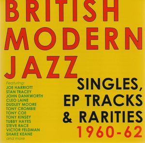 British Modern Jazz Singles EP Tracks 1960-62 /  Various