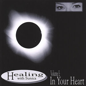 Healing with Sunica-In Your Heart
