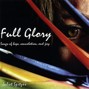 Full Glory: Songs of Hope Consolation & Joy