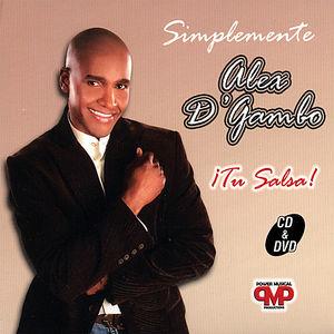 Simplemente Alex D'gambo Tu Salsa!