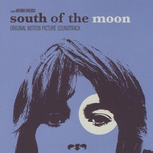 South of the Moon (Original Motion Picture Soundtrack)
