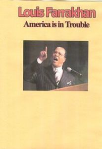 Minister Louis Farrakhan: America Is in Trouble