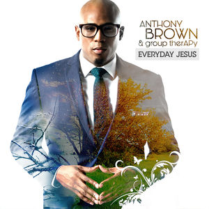 Everyday Jesus , Anthony Brown & Group Therapy