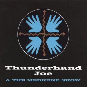 Thunderhand Joe & the Medicine Show