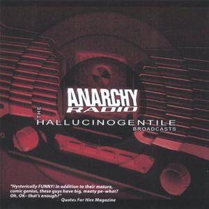 Anarchy Radio: The Hallucinogentile Broadcasts