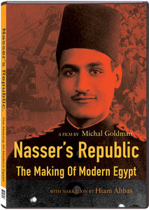 Nasser's Republic: The Making Of Modern Egypt