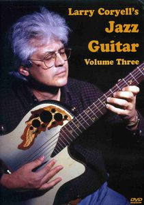 Larry Coryells Jazz Guitar: Volume 3