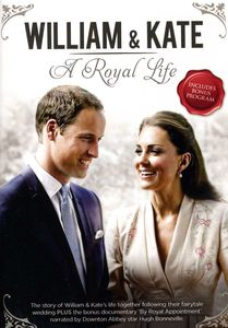 William and Kate: A Royal Life