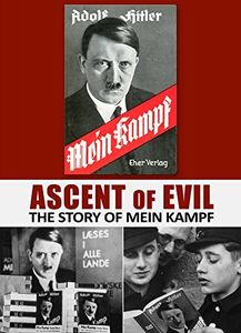 Ascent Of Evil: The Story Of Mein Kampf