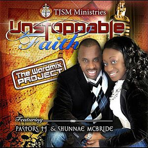 Unstoppable Faith the Wordmix Project