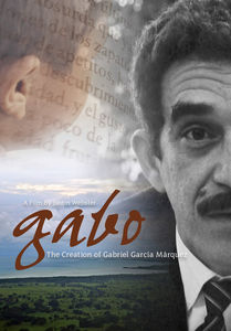 Gabo: Creation of Gabriel Garcia Marquez