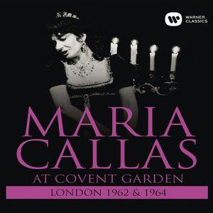 Maria Callas: At Covent Garden 1962 & 1964