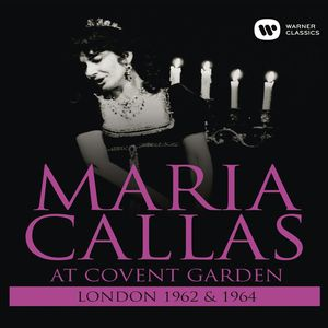 Maria Callas: At Covent Garden 1962 & 1964