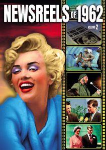 Newsreels of 1962 -: Volume 2