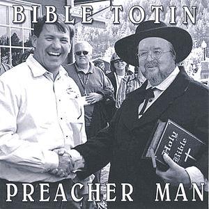 Bible Totin Preacher Man
