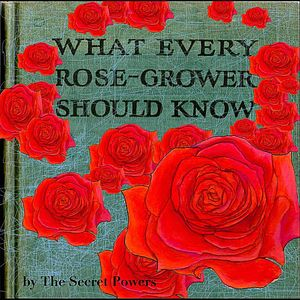 What Every Rose Grower Should Know