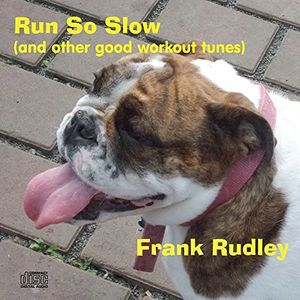 Run So Slow (And Other Good Workout Tunes)