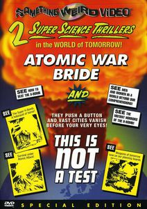 Atomic War Bride /  This Is Not a Test