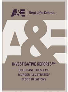 Cold Case Files 12: Murder Illustrated /  Blood Relat