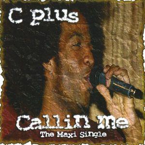 Cplus Callin Me