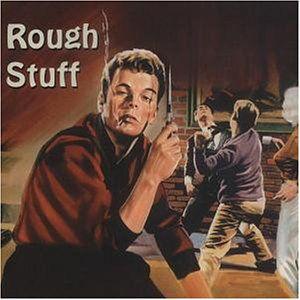 Rough Stuff