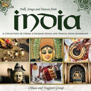 Folk Songs & Dances from India - A Collection of Chhau & Nagpuri Songs