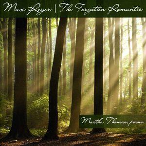 Reger: The Forgotten Romantic